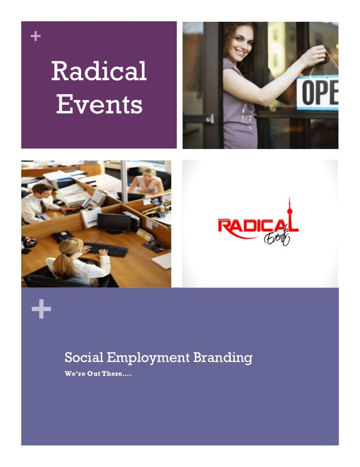 +    Radical    Events+    Social Employment Branding    We're Out There….