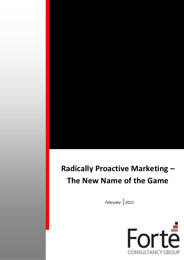 Radically Proactive Marketing – The New Name of the Game            February   |2011