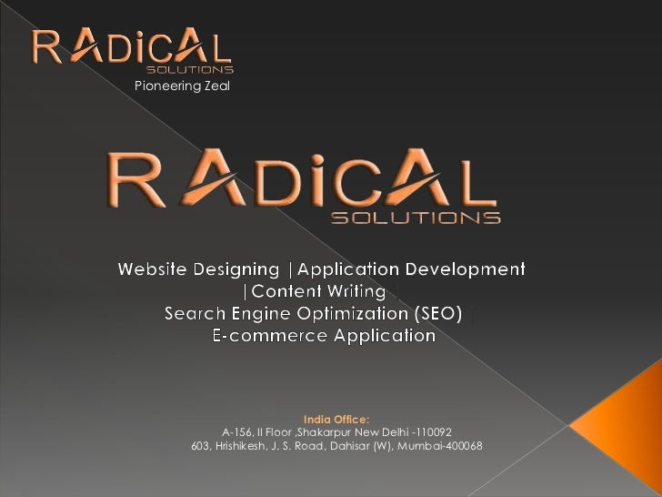 Pioneering Zeal<br />Website Designing |Application Development |Content Writing |<br />Search Engine Optimization (SEO) |...
