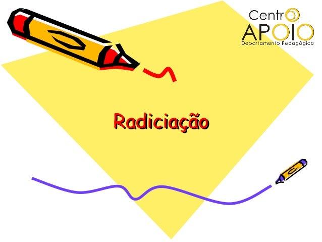 RadiciaçãoRadiciação