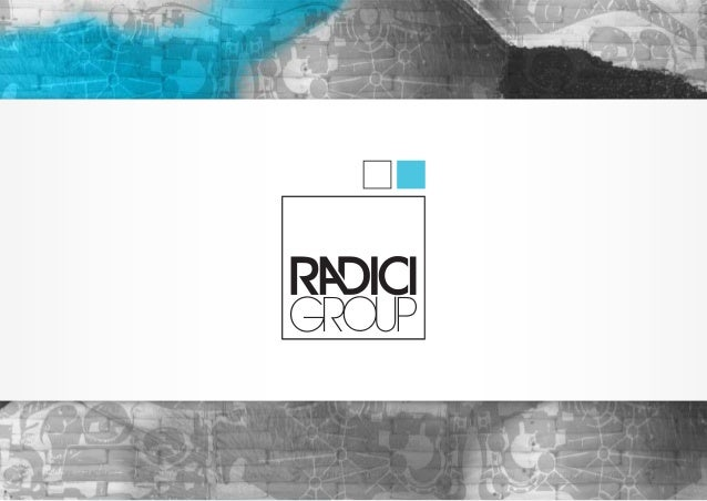 RADICIGROUP RadiciGroup is based in Europe and operates globally    with diversified business activities focused on:      ...