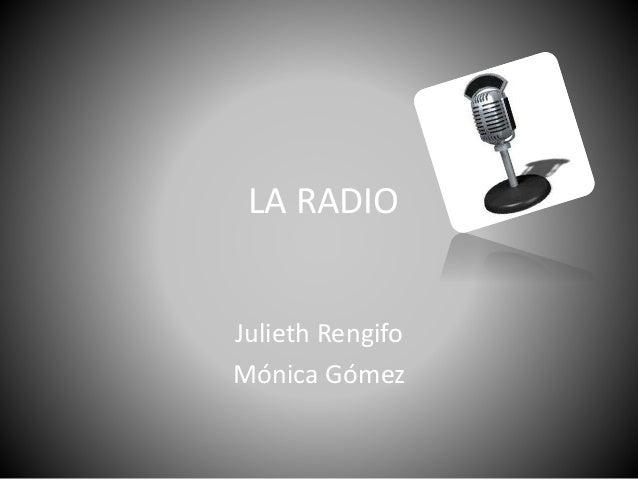LA RADIO Julieth Rengifo Mónica Gómez