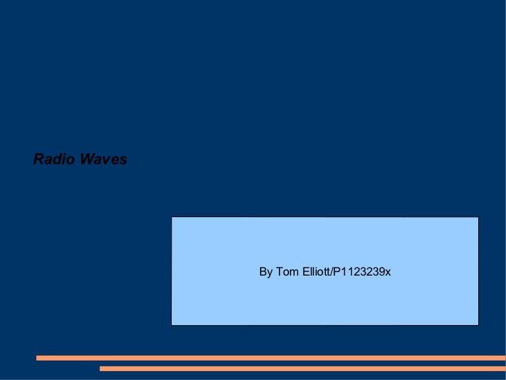 Radio Waves By Tom Elliott/P1123239x