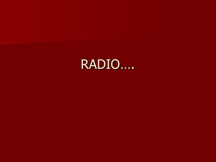 RADIO….