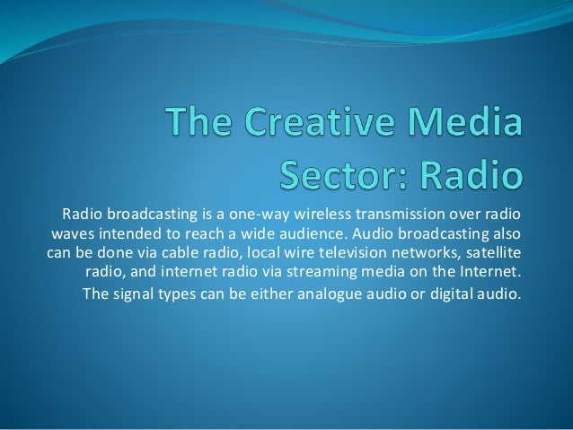 Radio broadcasting is a one-way wireless transmission over radio waves intended to reach a wide audience. Audio broadcasti...