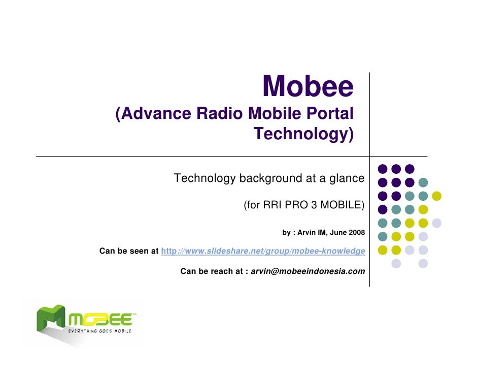 Mobee    (Advance Radio Mobile Portal                   Technology)                   Technology background at a glance   ...