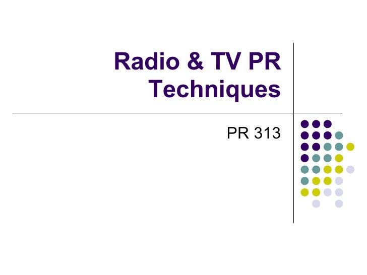 Radio & TV PR Techniques PR 313