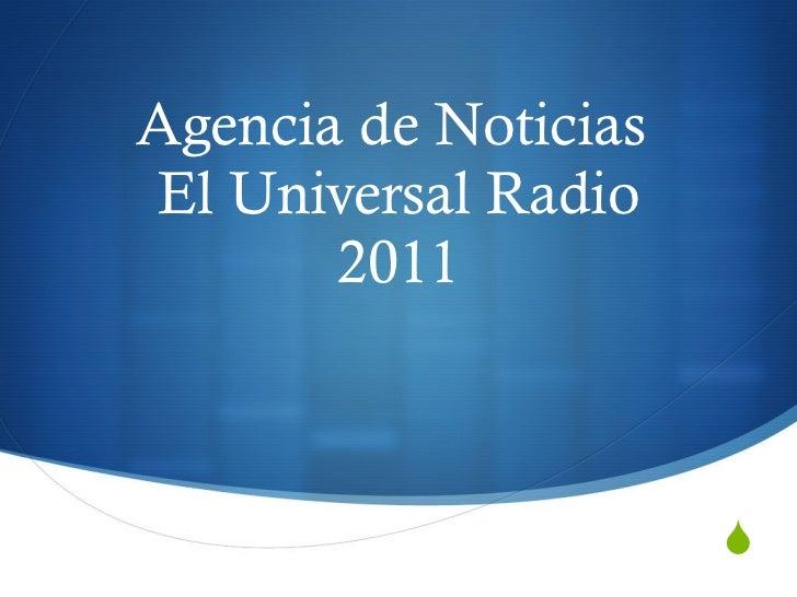 Agencia de Noticias  El Universal Radio 2011
