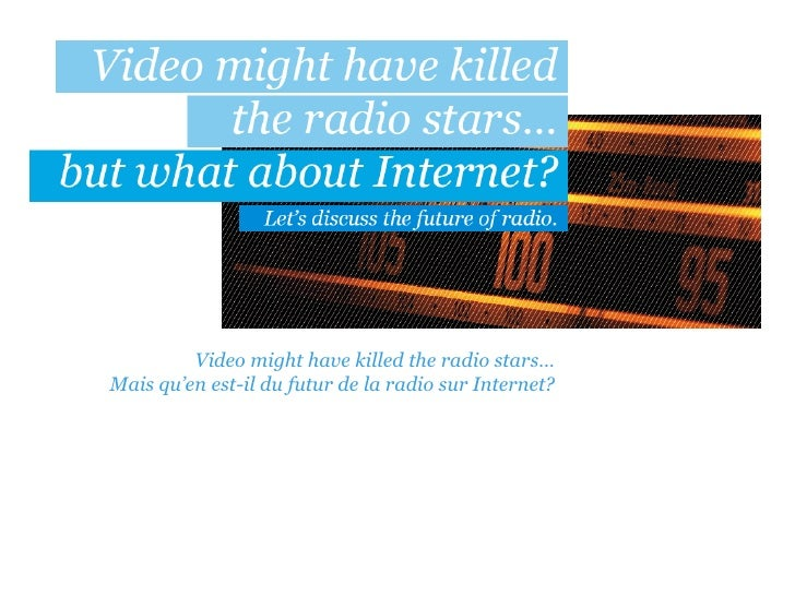 Video might have killed the radio stars… Mais qu'en est-il du futur de la radio sur Internet?