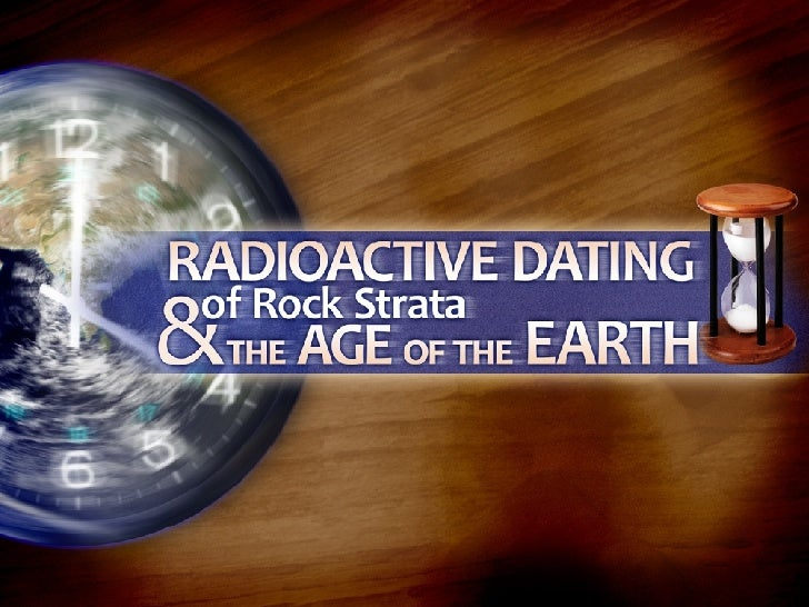 radiometric dating of the earth So far scientists have not found a way to determine the exact age of the earth directly from earth rocks because earth's oldest rocks have been recycled and destroyed by the process of plate.