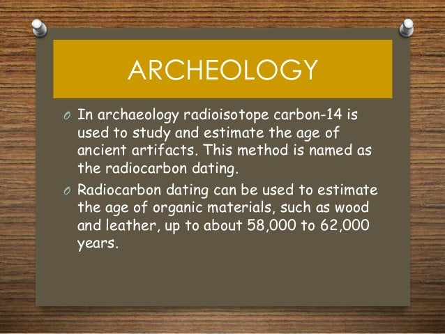 Carbon 14 dating method in archaeology