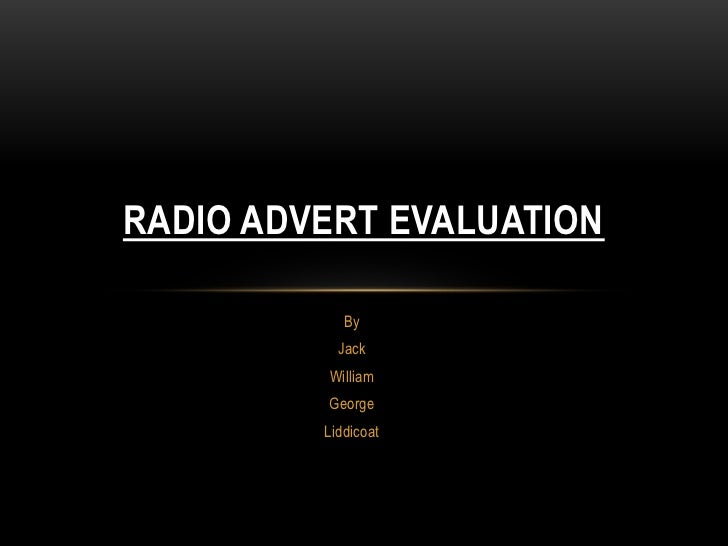 Radio advert evaluation jack liddicoat
