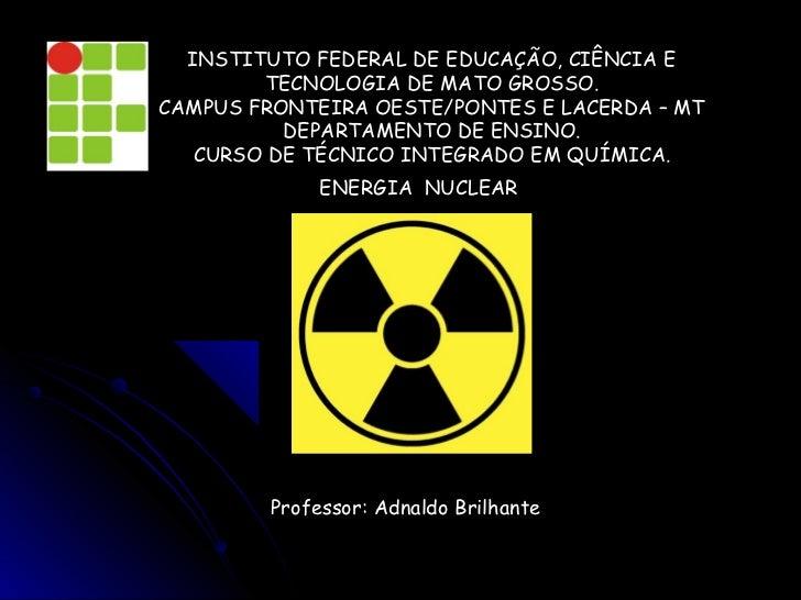 INSTITUTO FEDERAL DE EDUCAÇÃO, CIÊNCIA E        TECNOLOGIA DE MATO GROSSO.CAMPUS FRONTEIRA OESTE/PONTES E LACERDA – MT    ...