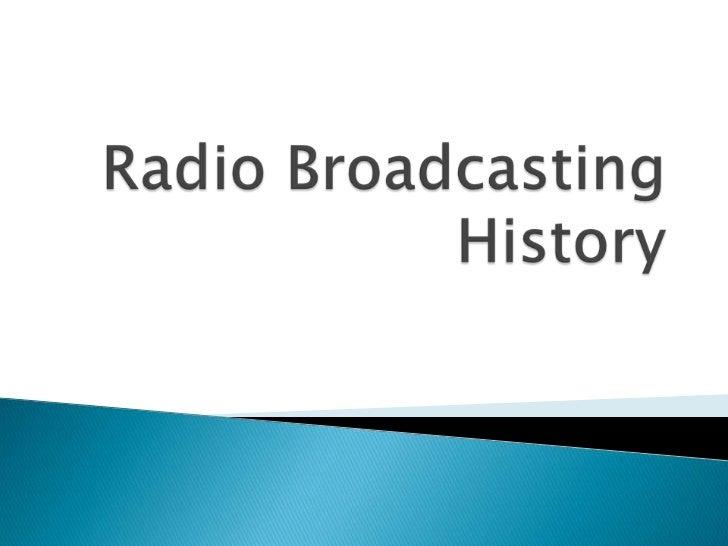 Radio Broadcasting History<br />