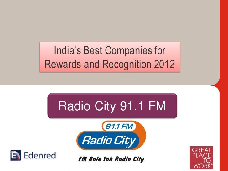 India's Best Companies forRewards and Recognition 2012    Radio City 91.1 FM International Leaders and India's Foremost in...