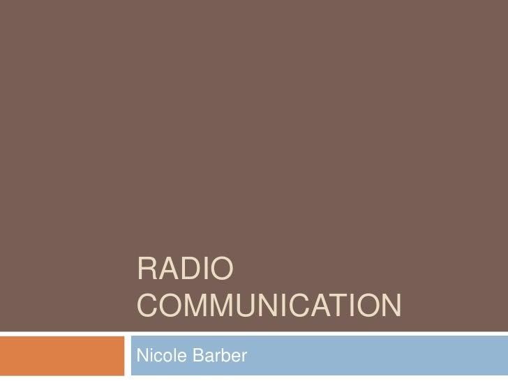 Radio communication<br />Nicole Barber<br />