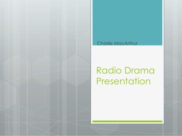 Radio drama presentation