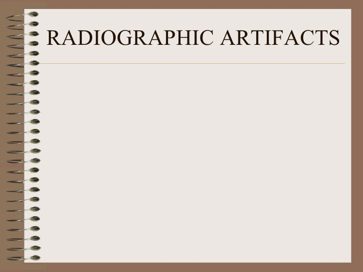Radiographic artifacts