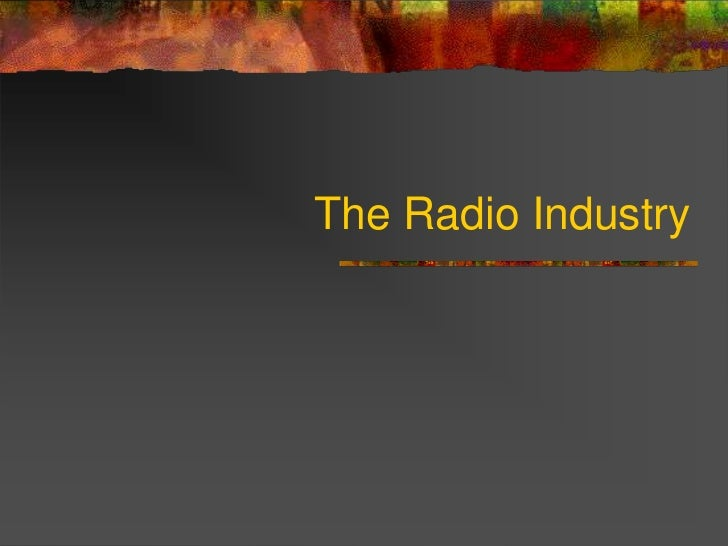 The Radio Industry<br />