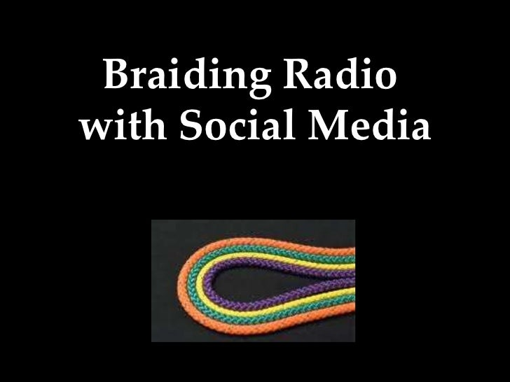 Braiding Radio  with Social Media