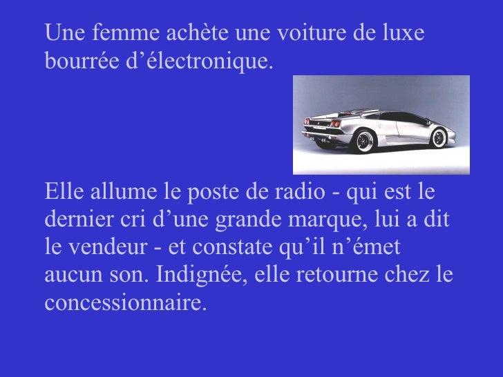 Une femme achète une voiture de luxe bourrée d'électronique. Elle allume le poste de radio - qui est le dernier cri d'une ...