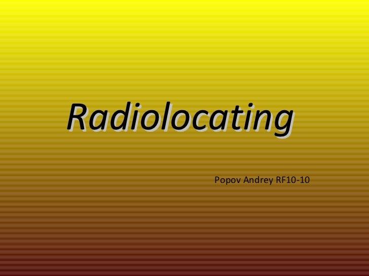 Radiolocating  Popov Andrey RF10-10