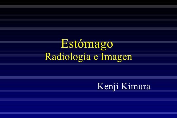 Estómago   Radiología e Imagen Kenji Kimura