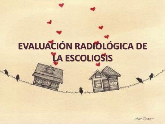 EVALUACIÓN RADIOLÓGICA DE LA ESCOLIOSIS