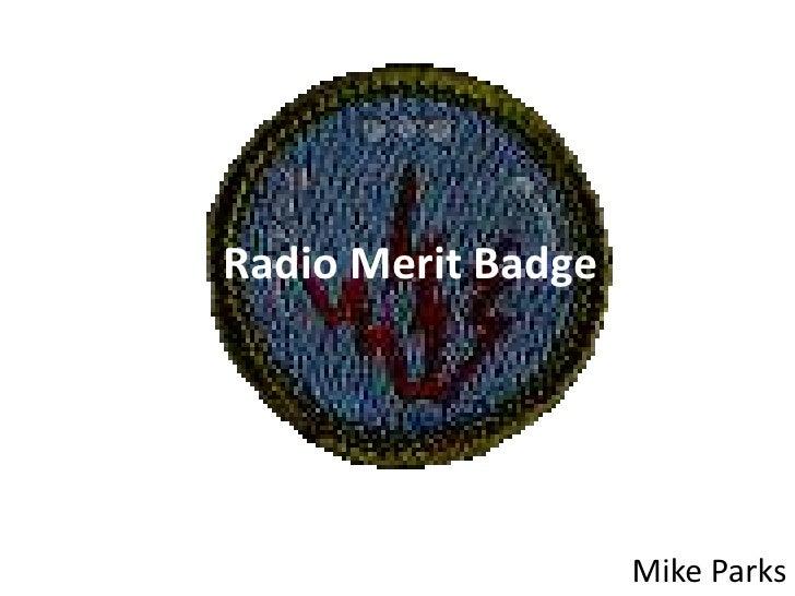 Radio Merit Badge<br />Mike Parks<br />