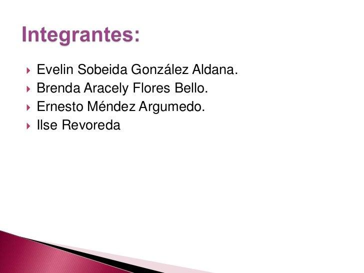 Evelin Sobeida González Aldana.<br />Brenda Aracely Flores Bello.<br />Ernesto Méndez Argumedo.<br />IlseRevoreda<br />Int...