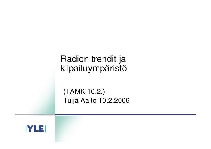 Arkistopoiminta vuodelta 2006: Radion trendit ja_kilpailuympäristö Tampere_10.2.