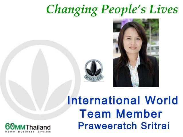 Changing People's Lives International World Team Member Praweeratch Sritrai