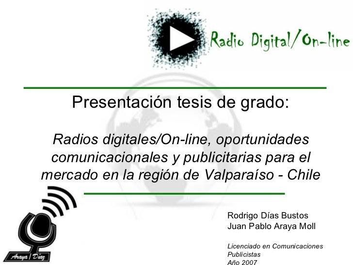 Presentación tesis de grado: Radios digitales/On-line, oportunidades comunicacionales y publicitarias para el mercado en l...