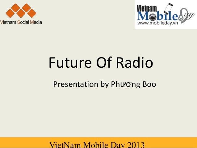 [Vietnam Mobile Day 2013] - Future Of Radio