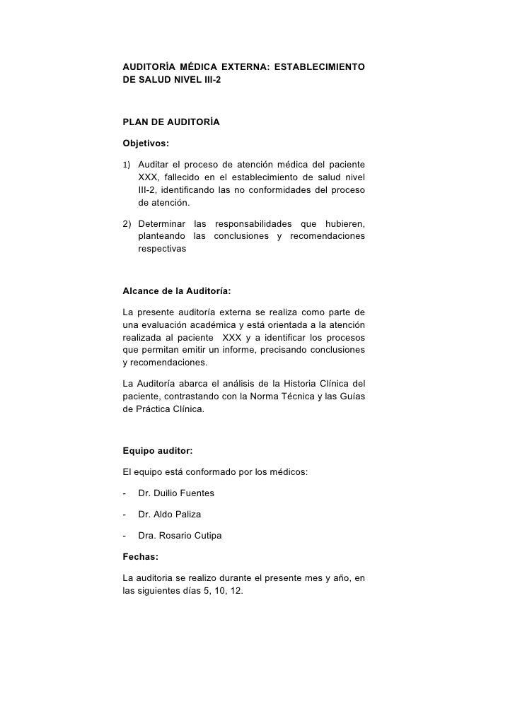 AUDITORÍA MÉDICA EXTERNA: ESTABLECIMIENTO DE SALUD NIVEL III-2    PLAN DE AUDITORÍA  Objetivos:  1) Auditar el proceso de ...