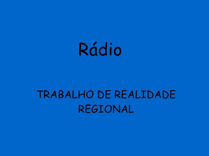 TRABALHO DE REALIDADE REGIONAL Rádio