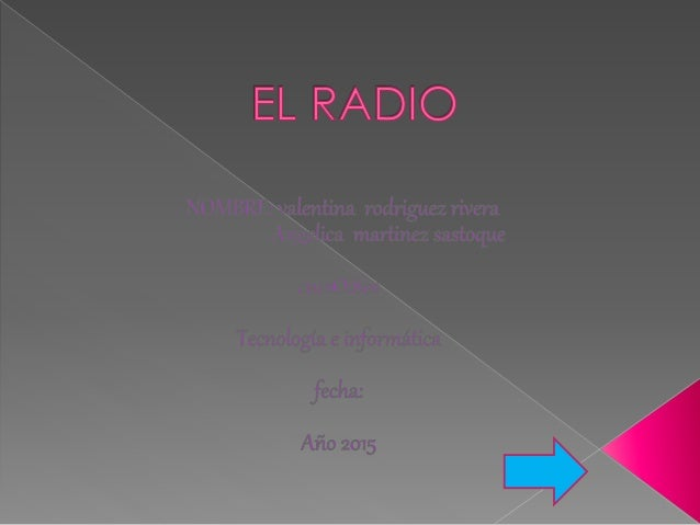 1:PRESENTACION  2:INDICE  3:mapa conceptual  4: definicion  5:Partes de la radio  6: continuacion de las partes del...