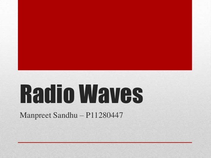 Radio WavesManpreet Sandhu – P11280447