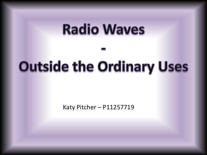 Radiowaves - Outside of Ordinary uses