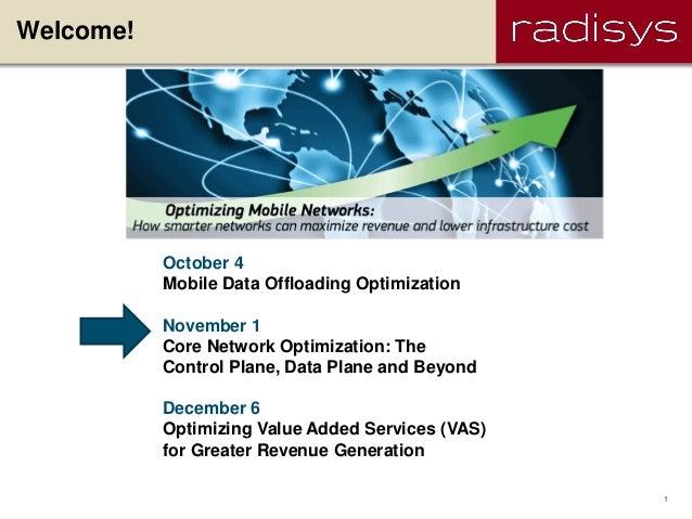 Welcome!           October 4           Mobile Data Offloading Optimization           November 1           Core Network Opt...