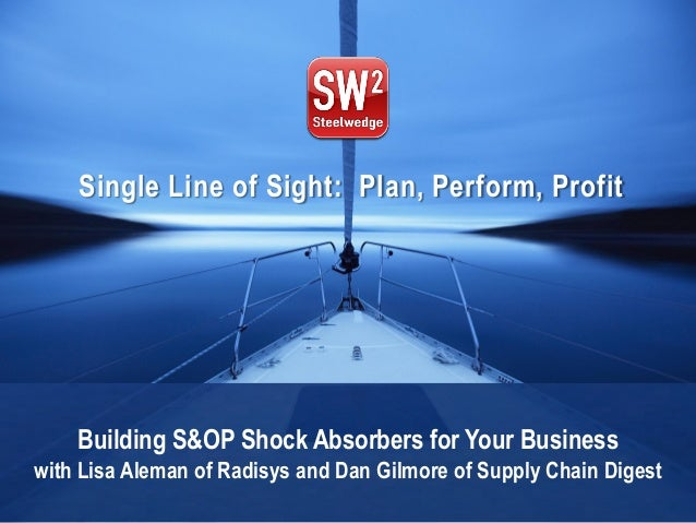 Single Line of Sight: Plan, Perform, Profit Building S&OP Shock Absorbers for Your Business with Lisa Aleman of Radisys an...