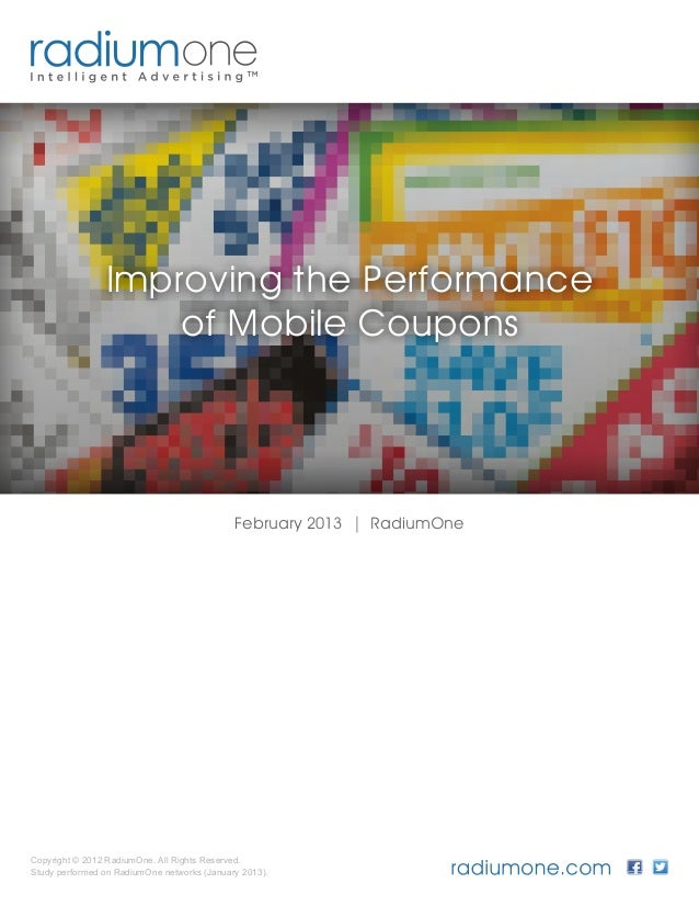 Improving the Performance                    of Mobile Coupons                                             February 2013 |...