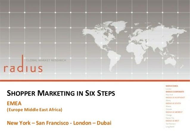 SHOPPER$MARKETING$IN$SIX$STEPS$ EMEA$$  (Europe$Middle$East$Africa)$  $ New$York$–$San$Francisco$<$London$–$Dubai$