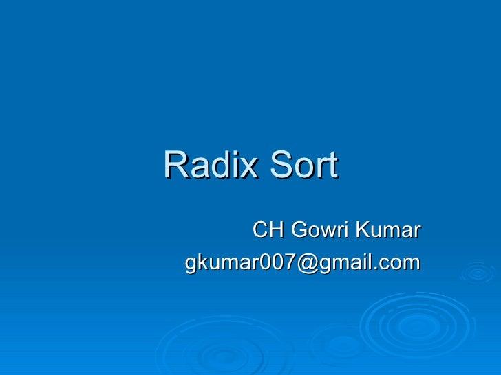 Radix Sort CH Gowri Kumar [email_address]