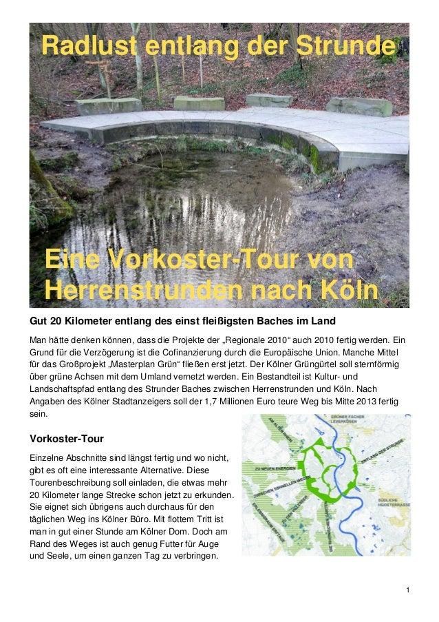 1Radlust entlang der StrundeEine Vorkoster-Tour vonHerrenstrunden nach KölnGut 20 Kilometer entlang des einst fleißigsten ...