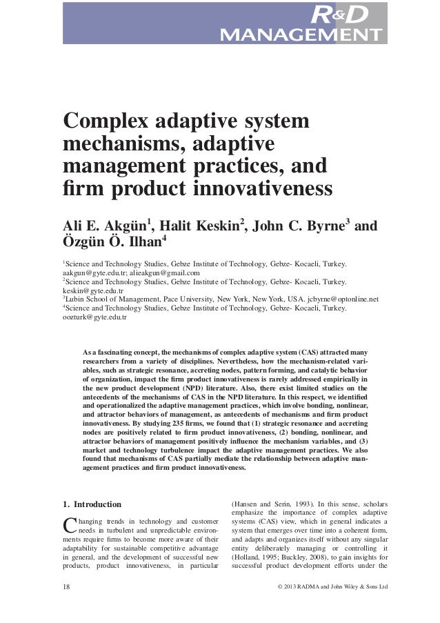 bs_bs_banner  Complex adaptive system mechanisms, adaptive management practices, and firm product innovativeness Ali E. Akg...