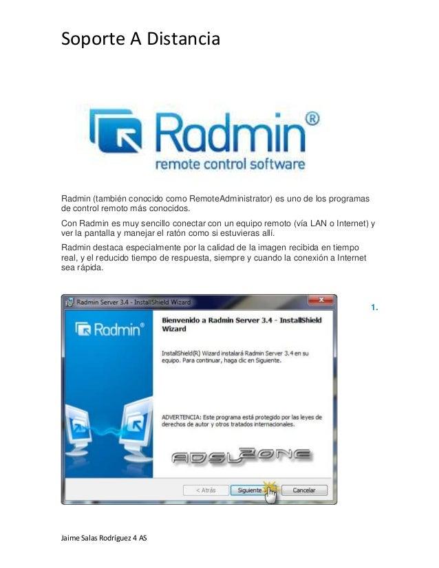 Soporte A DistanciaJaime Salas Rodríguez 4 ASRadmin (también conocido como RemoteAdministrator) es uno de los programasde ...
