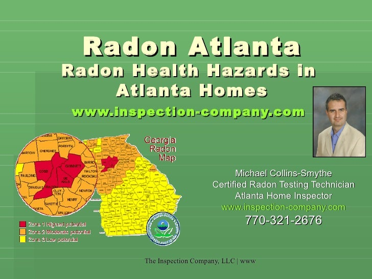 Radon Atlanta Radon Health Hazards in  Atlanta Homes www.inspection-company.com   Michael Collins-Smythe Certified Radon T...