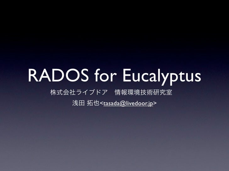 RADOS for Eucalyptus         <tasada@livedoor.jp>