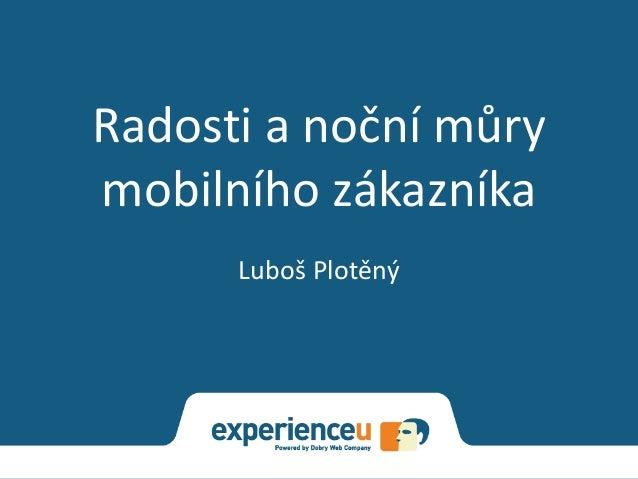Radosti a noční můry mobilního zákazníka Luboš Plotěný